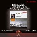 Ireland: A Downland Suite, Orchestral Poem, Concertino Pastorale, etc