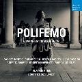 ボノンチーニ: 歌劇「ポリフェーモ」