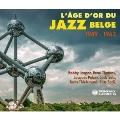 L'Age D'or Du Jazz Belge 1949-1962