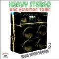 Heavy Stereo Inna Kingston Town Sound System Rockers Vol 2(7月下旬~8月中旬発売予定)