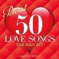 BEST 50 LOVE SONGS -R&B BALLAD- mixed by DJ DDT-TROPICANA