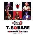 T-SQUARE featuring Philippe Saisse ~ HORIZON Special Tour ~@ BLUE NOTE TOKYO