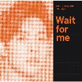 Wait for me<Type-C>