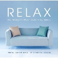 Relax -The World's Most Beautiful Music: Music for the Soul (36 Classical Tracks): Mozart, Vivaldi, Beethoven, Chopin, etc