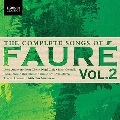 The Complete Songs of Faure Vol.2