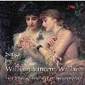 ウィリアム・ヴィンセント・ウォレス: 声楽作品集