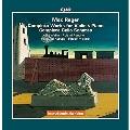 レーガー: ヴァイオリンとピアノのための作品全集&チェロ・ソナタ全集
