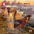 Havergal Brian: The Vision of Cleopatra/Two Choral Pieces/Overture: For Valour/Fantastic Variations on an Old Rhyme