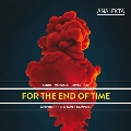 For the End of Time - A.Louie, Messiaen, V.Silvestrov