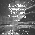 The Chicago Symphony Orchestra Trombones Vol.1