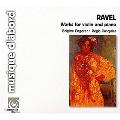 ラヴェル: ヴァイオリンとピアノのための作品集