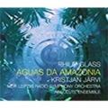Philip Glass: Aguas Da Amazonia