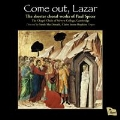 Come Out, Lazar - The Shorter Choral Works of Paul Spicer