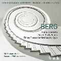 ベルク: ヴァイオリン協奏曲、7つの初期の歌曲、3つの管弦楽曲
