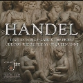 Handel: Dixit Dominus, Ode for the Birthday of Queen Anne, Zadok the Priest, etc
