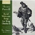 パーセル: チャールズII世のための歓迎歌集(ウェルカム・ソング集) Vol.2