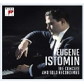 Eugene Istomin - The Concerto and Solo Recordings<完全生産限定盤>