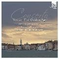 Venice - The Golden Age - Vivaldi, Porta, Marcello