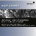 エンヨット・シュナイダー: 作品集Vol.10「サクソフォンの色彩」