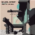 We Love...Detroit:Compiled by Derrick May&Jimmy Edgar