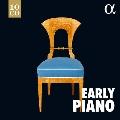 『アーリー・ピアノ』~フォルテピアノ・歴史的ピアノによる21世紀の精選名盤集