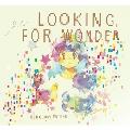 Looking for Wonder