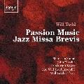 ウィル・トッド: パッション・ミュージック、ジャズ・ミサ・ブレヴィス