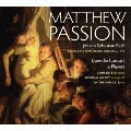 J.S.Bach: St.Matthew Passion (Bach's Last Performing Version, 1742)