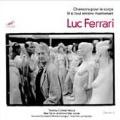 Luc Ferrari: Chansons pour le corps, Et si tout entiere maintenant