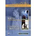 Bellini: Norma, I Capuleti e I Montecchi