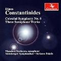 D.Constantinides:Celestial Symphony No.6/Concerto for Alto Saxophone & Chamber Orchestra/etc:Theodore Kerkezos(sax)/Stefanos Tsialis(cond)/Nurnberg SO