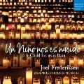 ひとりのみどりごがわれわれのために生れた(16-17世紀のスペイン、ラテンアメリカのクリスマス音楽集)