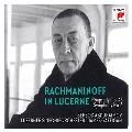 ラフマニノフ・イン・ルツェルン~パガニーニの主題による狂詩曲、交響曲第3番<完全生産限定盤>