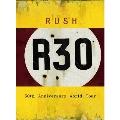 R30 ラッシュ30thアニヴァーサリー・ワールド・ツアー ~コンプリート・ヴァージョン