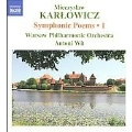 Karlowicz:  Symphonic Poems Vol.1 -Stanislaw and Anna Oswiecimowie Op.12, Lithuanian Rhapsody Op.11, Episode at a Masquerade Op.14 (11/13-16,30/2006) / Antoni Wit(cond), Warsaw PO