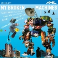 Ed Bennett: My Broken Machines