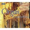 Organ Concertos - Handel, Haydn<限定盤>