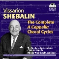 Vissarion Shebalin - The Complete A Cappella Choral Cycles