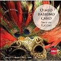 O Mio Babbino Caro - Best of Puccini