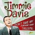 Don't Take My Sunshine Away: Vintage Hillbilly Blues & Ballads 1932-1949