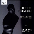 Figure Humaine - Choral Works by Francis Poulenc