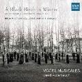 冬の白樺 ~アメリカとエストニアの合唱音楽
