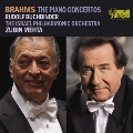 Brahms: Piano Concertos No.1 Op.15, No.2 Op.83, etc