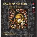 Vivaldi Ma Non Solo - Opera Arias