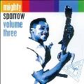 Mighty Sparrow Vol.3