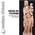 Messe de Tournai - Salve Sancta Parens, Kyrie, Agnus Dei, etc