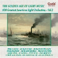 The Golden Age of Light Music Vol.131 - 100 Greatest American Light Orchestras Vol.2