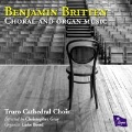 Britten: Choral and Organ Music