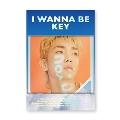I Wanna Be: Key Vol.1 (Repackage) [Kihno Kit]<数量限定生産盤>
