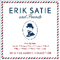 Erik Satie & Friends<完全生産限定盤>